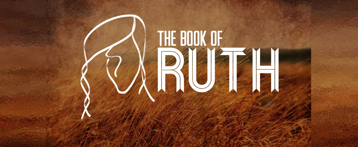 The Book of Ruth - The Old Testament's Understanding of Redemption's True Love - Week 6
